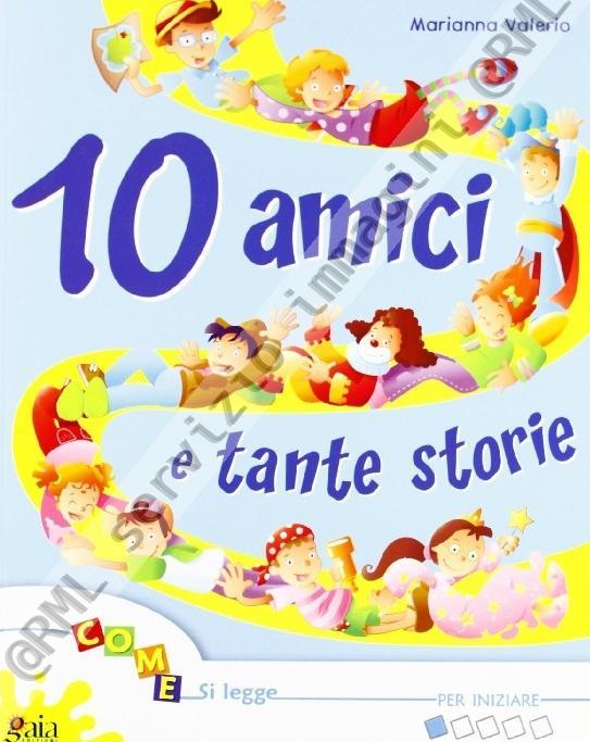 10 AMICI E TANTE STORIE PER...